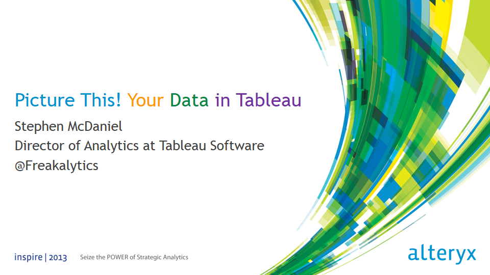 Alteryx Inspire 2013 Tableau Talk